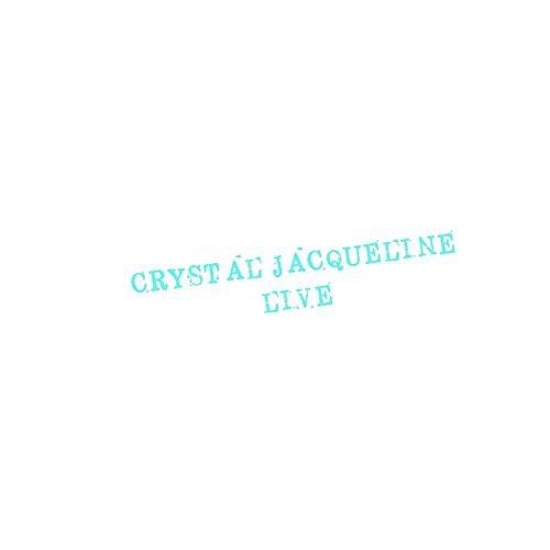 Crystal Jacqueline - Crystal Jacqueline Live