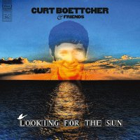Curt Boettcher And Friends - Looking For The Sun