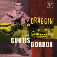 Curtis Gordon -Draggin' With Curtis Gordon