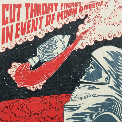 Cut Throat Finches - In Event Of Moon Disaster