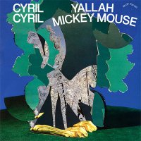 Cyril Cyril -Yallah Mickey Mouse