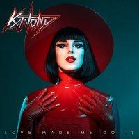 D Kat Von - Love Made Me Do It
