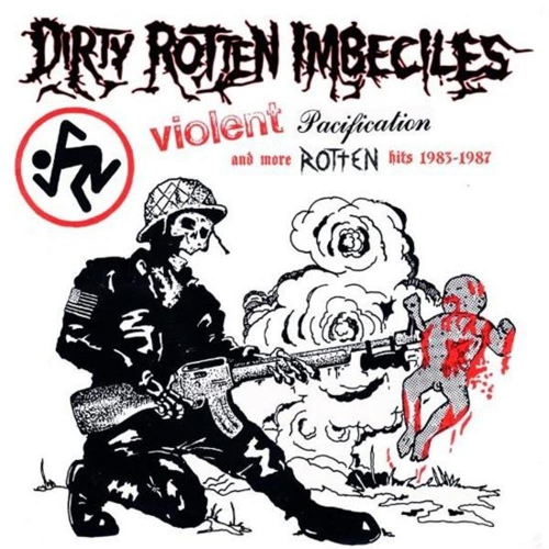 D.r.i. - Violent Pacification & More Rotten Hits