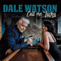 Dale Watson -Call Me Lucky