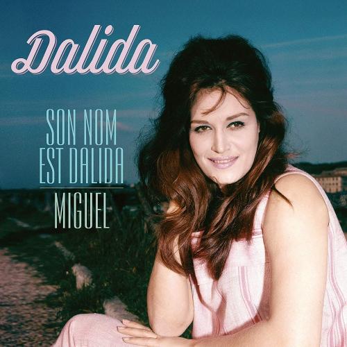 Dalida -Son Nom Est Dalida / Miguel