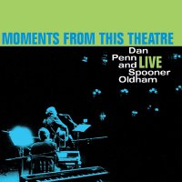 Dan Penn -Moments From This Theatre