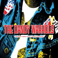 Dandy Warhols -Thirteen Tales From Urban Bohemia