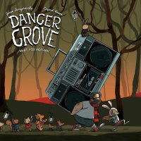 Danger Grove -Want, For Nothing