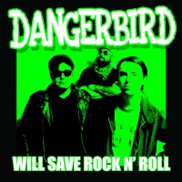 Dangerbird - Will Save Rock N' Roll