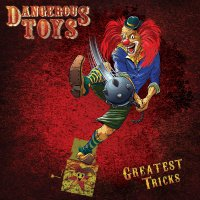 Dangerous Toys -Greatest Tricks