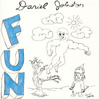 Daniel Johnston - Fun