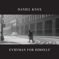 Daniel Knox -Evryman For Himself