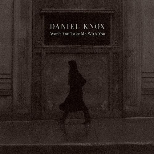 Daniel Knox -Won't You Take Me With You