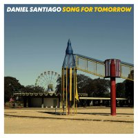 Daniel Santiago -Song For Tomorrow