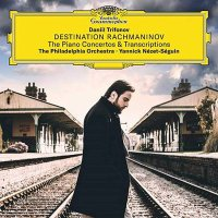 Daniil Trifonov - Destination Rachmaninov: The Piano Ctos & Transcriptions