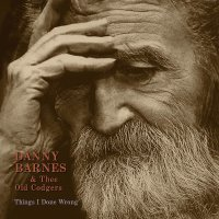 Danny Barnes -Things I Done Wrong