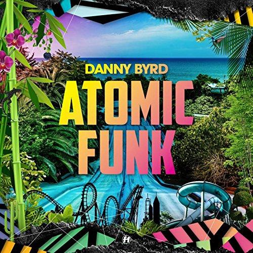 Danny Bryd - Atomic Funk