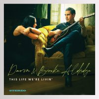 Darin  &  Brooke Aldridge - This Life We're Livin'