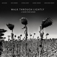 Dark Star Safari - Walk Through Lightly