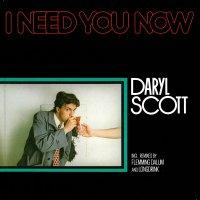 Daryl Scott - I Need You Now