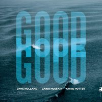 Dave Holland, Zakir Hussain And Chris Potter - Good Hope