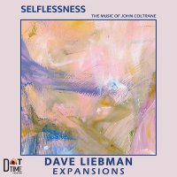 Dave Liebman Expansions - Selflessness