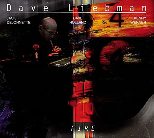 Dave Liebman Fire Upcoming Vinyl April 27 2018