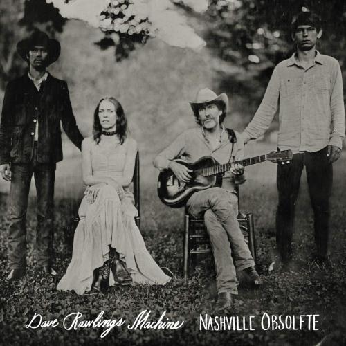 Dave Rawlings Machine - Nashville Obsolete