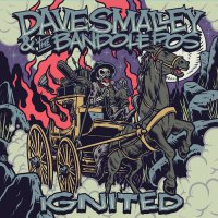 Dave Smalley &  The Bandoleros - Ignited