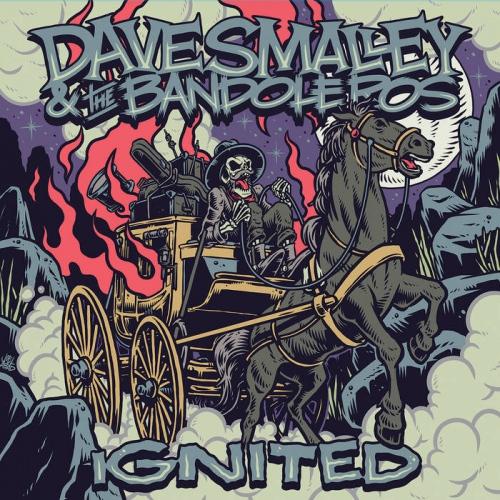 Dave Smalley &  The Bandoleros - Ignited