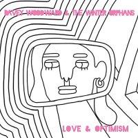 Davey Woodward /  Winter Orphans -Love & Optimism