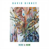 David Binney - Here & Now