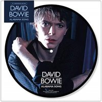 "David Bowie - Alabama Song (40Th Anniversary) (7"" Picture Disc)"