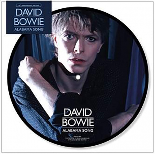 """David Bowie - Alabama Song (40Th Anniversary) (7"""" Picture Disc)"""
