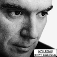 David Byrne -Grown Backwards