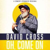 David Cross - David Cross: Oh, Come On