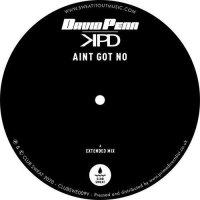 David Penn /  Kpd - Ain't Got No