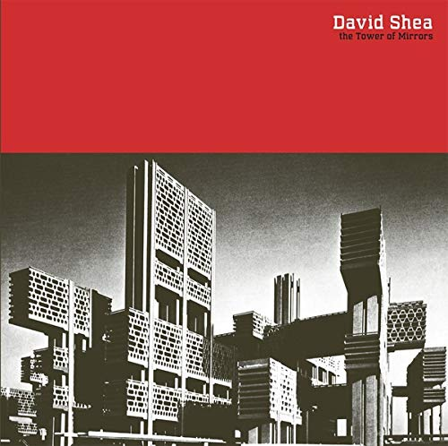 David Shea - The Tower Of Mirrors