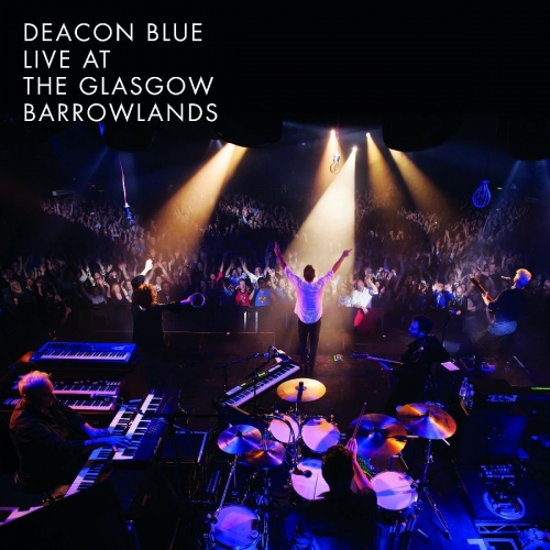 Deacon Blue Live At The Glasgow Barrowlands Upcoming