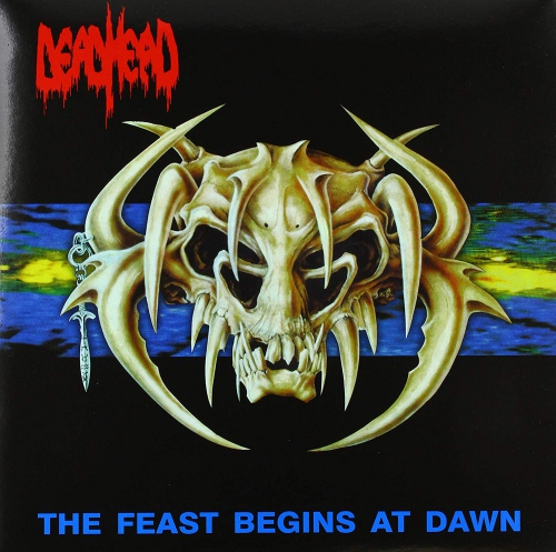 Dead Head - Feast Begins At Dawn