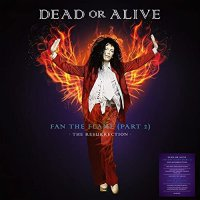 Dead Or Alive - Fan The Flame
