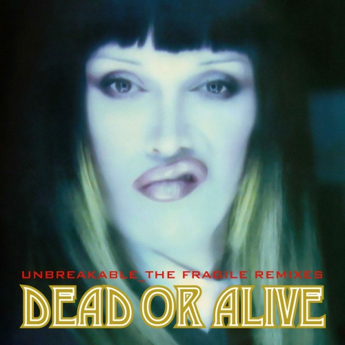 Dead Or Alive -Unbreakable: The Fragile Mixes