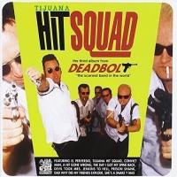 Deadbolt - Tijuana Hit Squad