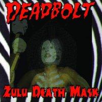 Deadbolt - Zulu Death Mask