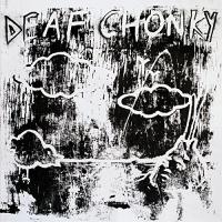 Deaf Chonky -Deaf Chonky