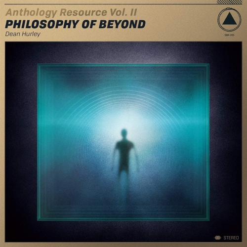 Dean Hurley - Anthology Resource Vol. Ii: Philosophy Of Beyond Gold