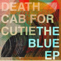 Death Cab For Cutie -The Blue Ep
