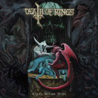 Death Of Kings - Kneel Before None