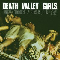 Death Valley Girls -Breakthrough
