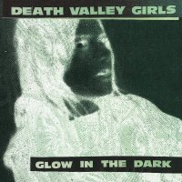 Death Valley Girls -Glow In The Dark